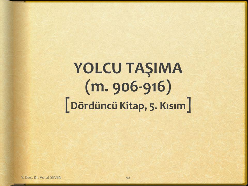YOLCU TAŞIMA (m. 906-916) [Dördüncü Kitap, 5. Kısım]